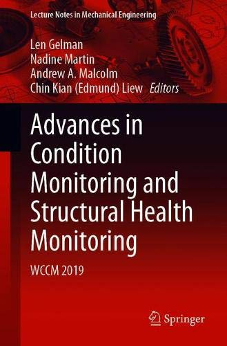 Advances in Condition Monitoring and Structural Health Monitoring: WCCM 2019 (Lecture Notes in Mechanical Engineering)
