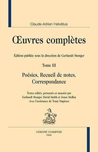 Oeuvres complètes : Tome 3, Poésies, recueil de notes, correspondance (L'Âge des Lumières)