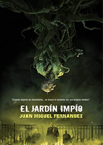 Portada del libro El Jardín impío de Juan Miguel Fernández