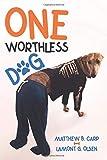One Worthless Dog