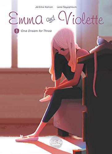 Emma and Violette - Volume 1 - One Dream for Three (Emma et Capucine) (English Edition)