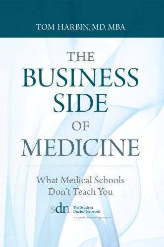 The Business Side of Medicine...What Medical Schools Don't Teach You