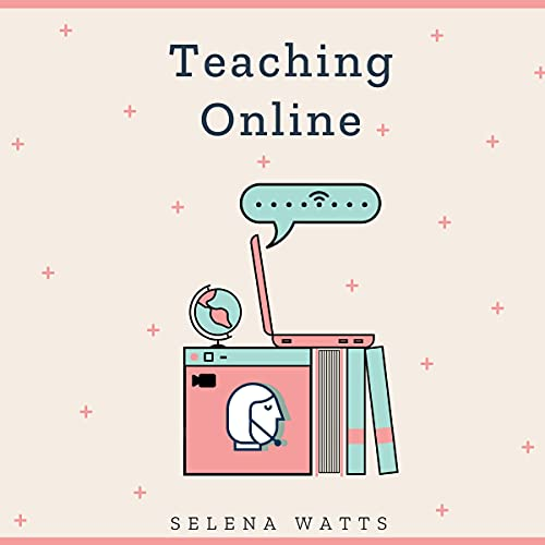 Teaching Online: Online Teaching Survival Guide: The Best Teaching Strategies and Tools for Your Online Classroom (Teachi...