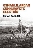 Osmanlilardan Cumhuriyete Elektrik