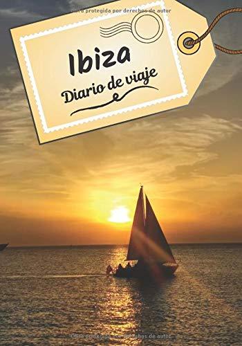 Ibiza Diario de viaje: Cuaderno de bitácora para contar tus recuerdos y la historia   Planea tu viaje y escribe tus recuerdos   Anécdota de tu estancia  