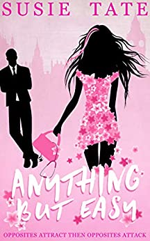 Anything but Easy: An Opposites Attract Romantic Comedy by [Susie Tate]