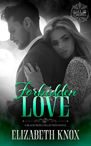 Forbidden Love: A Black Rose Collection Novel (Leave Me Breathless Book 1) (English Edition)