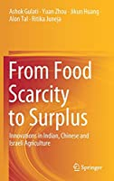 From Food Scarcity to Surplus: Innovations in Indian, Chinese and Israeli Agriculture