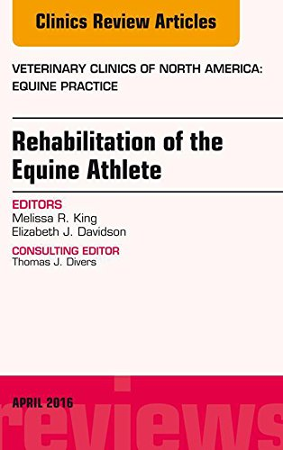 Download Rehabilitation Of The Equine Athlete, An Issue Of Veterinary Clinics Of North America: Equine Practice, E-Book (The Clinic... 