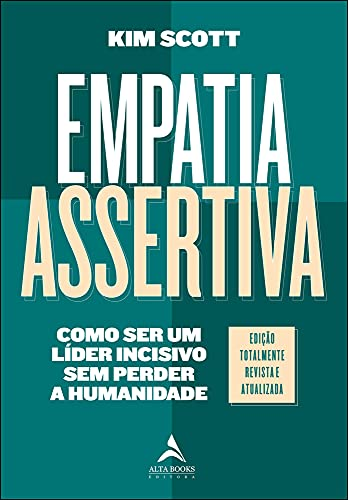 Empatia Assertiva: Como Ser Um Líder Incisivo Sem Perder a Humanidade