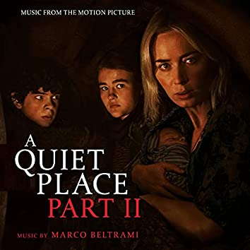 A Quiet Place Part II (Music from the Motion Picture)