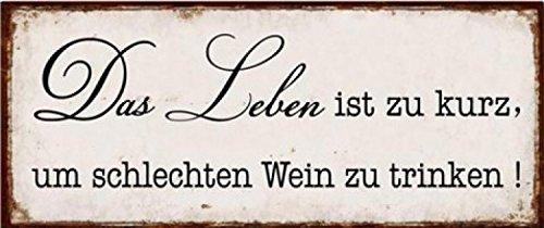 1art1 Wein - Das Leben Ist Zu Kurz Um Schlechten Wein Zu Trinken Poster Blechschild 31 x 13 cm