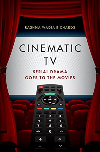 Cinematic TV: Serial Drama goes to the Movies (English Edition)