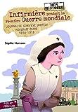 Infirmière pendant la Première Guerre mondiale - Journal de Geneviève Darfeuil, Houlgate-Paris, juillet 1914 - novembre 1918