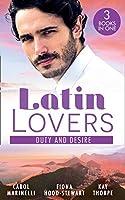Latin Lovers: Duty And Desire: Playing the Dutiful Wife / the Brazilian Tycoon's Mistress / the Italian Match