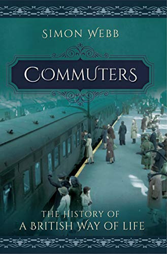 Commuters: The History of a British Way of Life (English Edition)