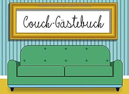 Couch-Gaestebuch: Gaestebuch fuer Couch und Sofa! Eintragen und wohlfuehlen, fuer Gastgeber, Couch-Liebhaber und Couchsurfer