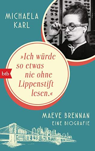 """""""Ich würde so etwas nie ohne Lippenstift lesen"""": Maeve Brannan - Eine Biografie"""