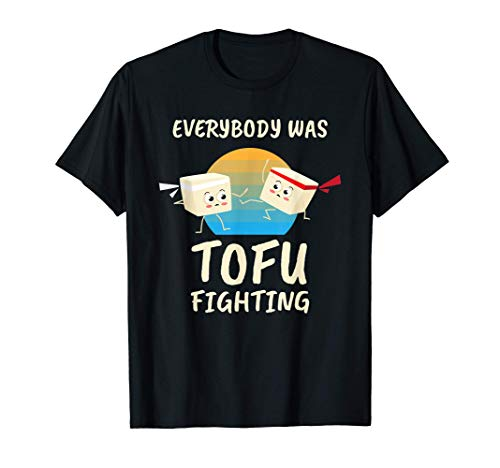 Everybody Tofu Fighting I Tofu Vegano Vegetariano sin carne Camiseta