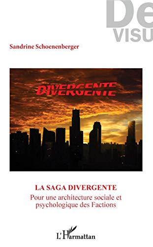 La saga Divergente'': Pour une architecture sociale et psychologique des Factions (De visu)