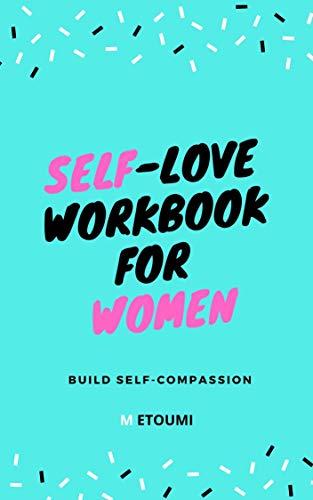 Self-Love Workbook For Women: Build Self-Compassion (English Edition)
