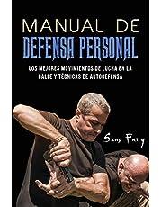 Manual de Defensa Personal: Los Mejores Movimientos De Lucha En La Calle Y Técnicas De Autodefensa: 1