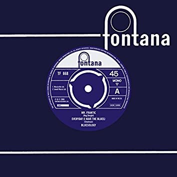 Mr. Frantic / Everyday I Have The Blues