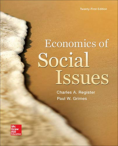 Compare Textbook Prices for Economics of Social Issues The Mcgraw-hill Series in Economics 21 Edition ISBN 9780078021916 by Register, Charles,Grimes, Paul