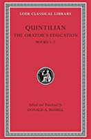 The Orator's Education, Volume I: Books 1-2 (Loeb Classical Library)