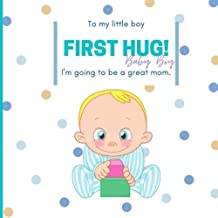 """First Hug Baby Boy: First Hug Baby Boy Shower Guest Book - 8.25"""" x 8.25"""" 150 pages for 120 Guests! """" I'm going to be a gre..."""