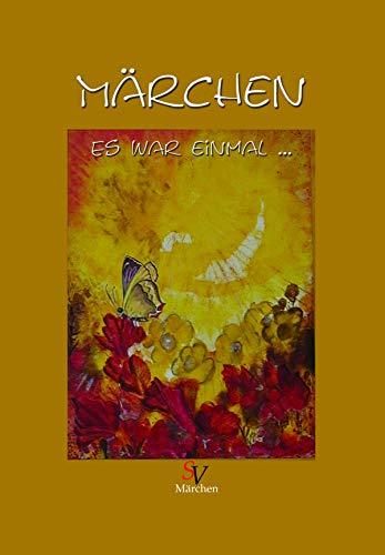 Es war einmal ...: Märchen für große und kleine Leser (German Edition)