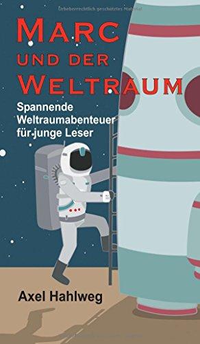 Marc und der Weltraum: Spannende Weltraumabenteuer für junge Leser