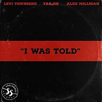 I Was Told (feat. Alex Milligan & Trajik)