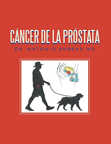 Cáncer De La Próstata (Spanish Edition)
