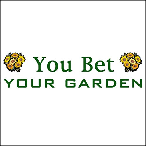 You Bet Your Garden, March 30, 2006 audiobook cover art