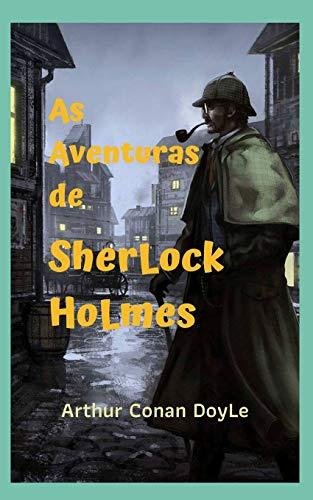 As Aventuras de SherLock HoLmes: Um romance policial clássico, com incríveis aventuras e mistérios que o surpreenderão