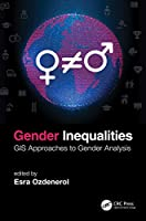 Gender Inequalities: GIS Approaches to Gender Analysis