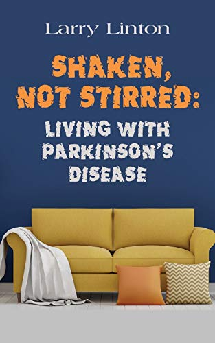 SHAKEN, NOT STIRRED: Living with Parkinson\'s Disease