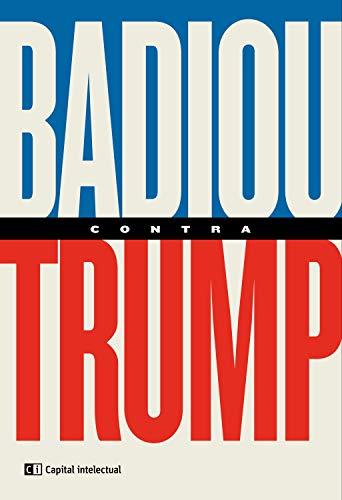 Badiou contra Trump (Spanish Edition)