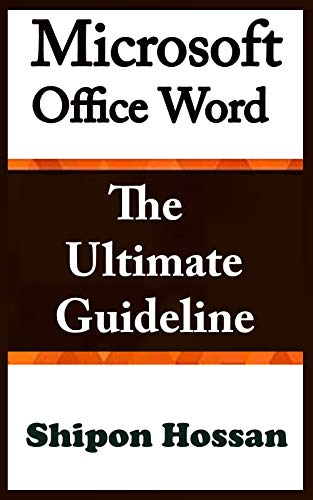 Microsoft Office Word: The Ultimate Guideline (English Edition)