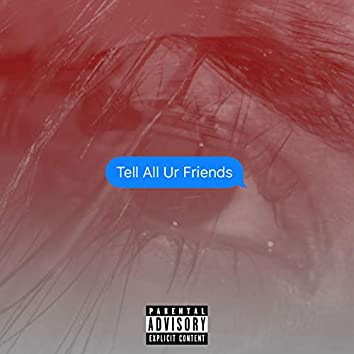 Tell All Your Friends (feat. Chris Cruise)