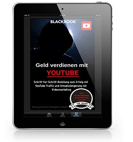 Geld verdienen mit YouTube: Schritt-für-Schritt-Anleitung zum Erfolg mit YouTube Traffic und Umsatzsteigerung mit Videomarketing