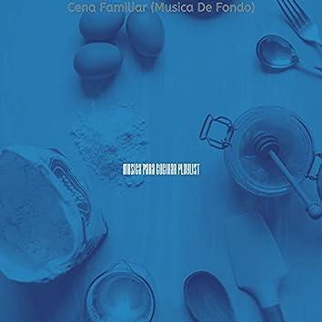 Cena Familiar (Musica De Fondo)