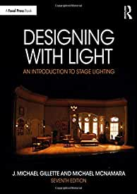 Designing with Light: An Introduction to Stage Lighting, 7th Edition from Focal Press and Routledge