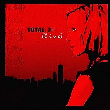 Total: 2+ (Live)