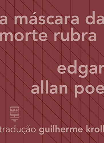 A máscara da morte rubra (Portuguese Edition)