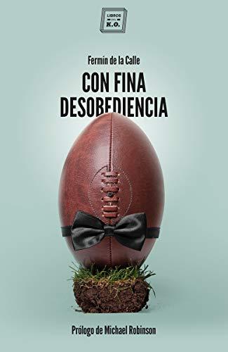 Con fina desobediencia: Atlas de rugby con olor a cerveza y barro (VARIOS)