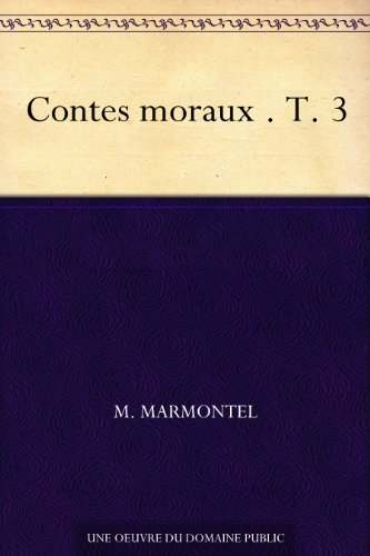 Couverture du livre Contes moraux . T. 3