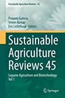 Sustainable Agriculture Reviews 45: Legume Agriculture and Biotechnology Vol 1 (Sustainable Agriculture Reviews (45))