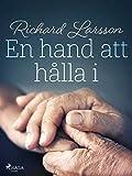 En hand att hålla i (Swedish Edition)